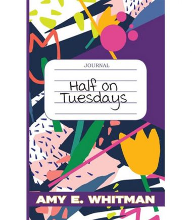 Half on Tuesdays by Amy E. Whitman